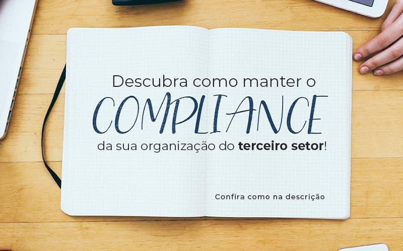 Descubra Como Manter O Compliance Da Sua Organizacao Do Terceiro Setor Post (1) - gestao terceiro setor