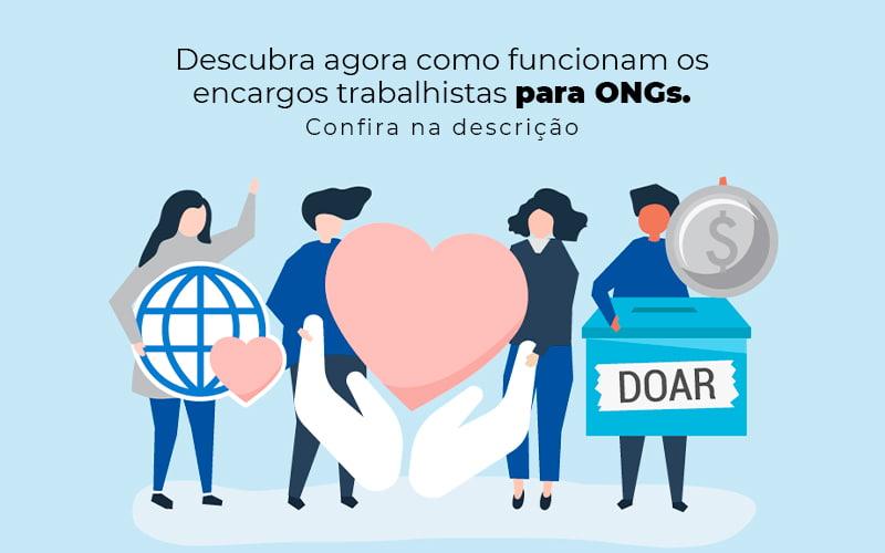Descubra Agora Como Funcionam Os Encargos Trabalhistas Para Ongs Post (1) - gestao terceiro setor