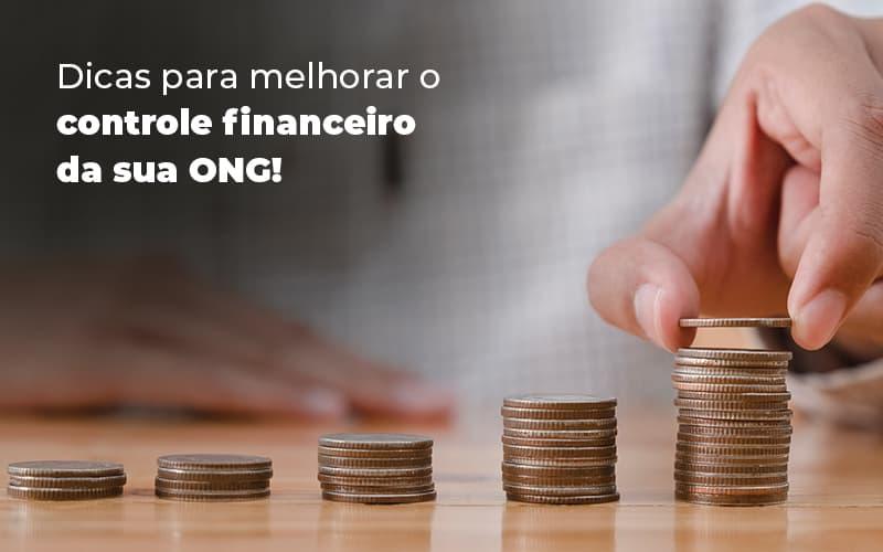 Dicas Para Melhroar O Controle Financeiro Da Sua Ong Blog (1) - gestao terceiro setor