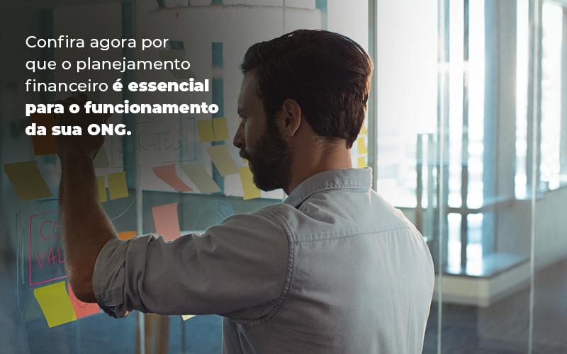 Confira Agora Por Que O Planejamento Financeiro E Essencial Para O Funcionamento Da Sua Ong Blog - gestao terceiro setor